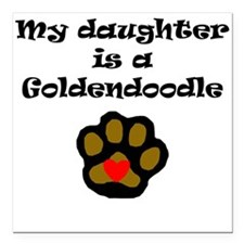 My Daughter Is A Goldendoodle Square Car Magnet 3""