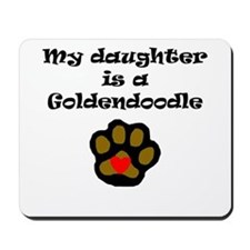 My Daughter Is A Goldendoodle Mousepad