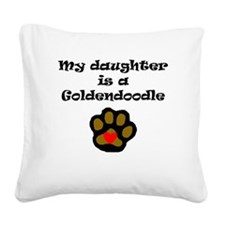 My Daughter Is A Goldendoodle Square Canvas Pillow