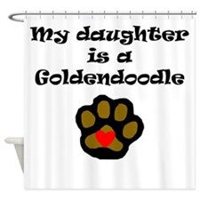 My Daughter Is A Goldendoodle Shower Curtain