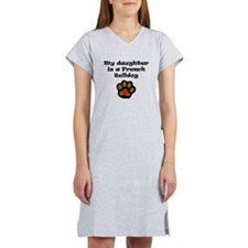 My Daughter Is A French Bulldog Women's Nightshirt