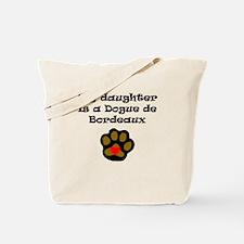 My Daughter Is A Dogue de Bordeaux Tote Bag