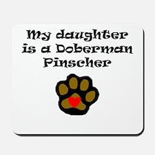 My Daughter Is A Doberman Pinscher Mousepad