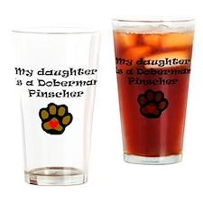 My Daughter Is A Doberman Pinscher Drinking Glass