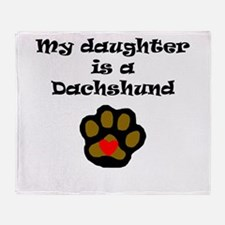 My Daughter Is A Dachshund Throw Blanket