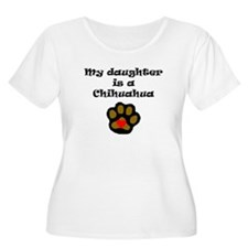 My Daughter Is A Chihuahua Plus Size T-Shirt
