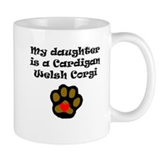My Daughter Is A Cardigan Welsh Corgi Mugs