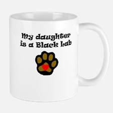 My Daughter Is A Black Lab Mugs