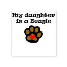 My Daughter Is A Beagle Sticker
