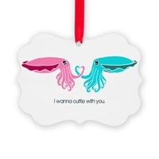 Cuttle with You Ornament