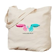 Cuttle with You Tote Bag