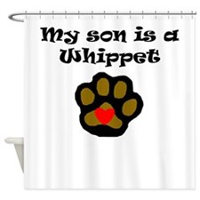 My Son Is A Whippet Shower Curtain