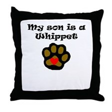 My Son Is A Whippet Throw Pillow