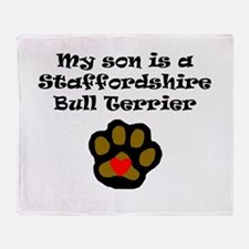 My Son Is A Staffordshire Bull Terrier Throw Blank