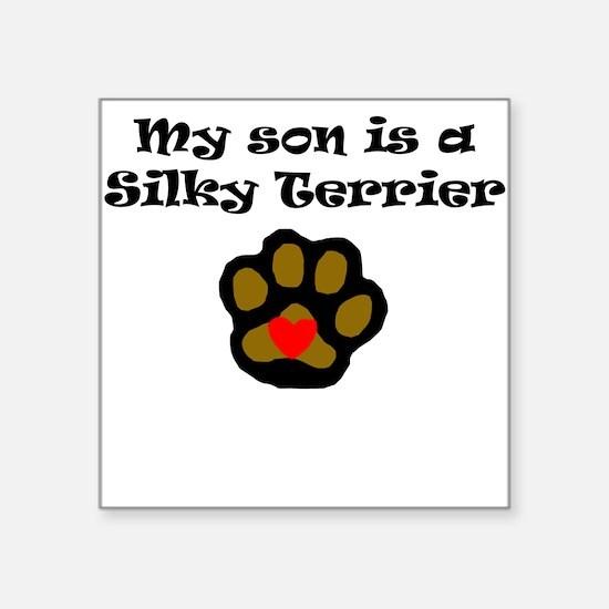My Son Is A Silky Terrier Sticker