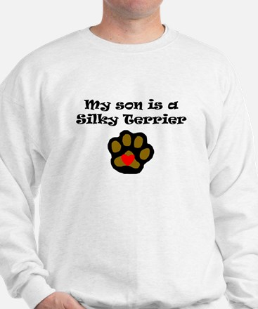My Son Is A Silky Terrier Sweatshirt
