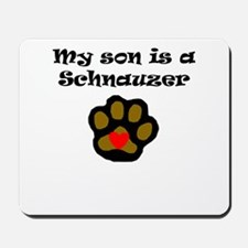 My Son Is A Schnauzer Mousepad