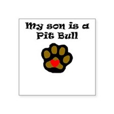 My Son Is A Pit Bull Sticker