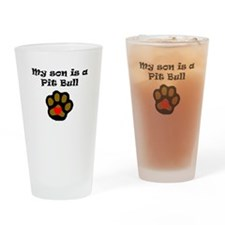 My Son Is A Pit Bull Drinking Glass