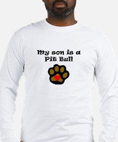 My Son Is A Pit Bull Long Sleeve T-Shirt