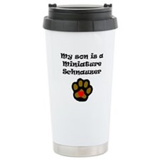 My Son Is A Miniature Schnauzer Travel Mug