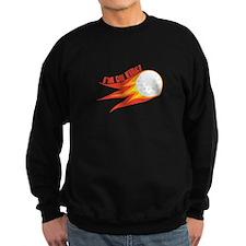 Im on Fire Sweatshirt