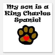 My Son Is A King Charles Spaniel Square Car Magnet