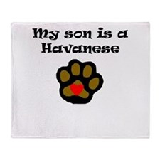 My Son Is A Havanese Throw Blanket