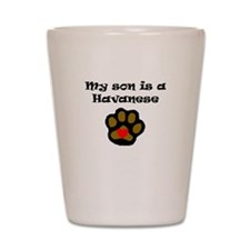 My Son Is A Havanese Shot Glass