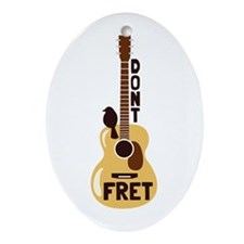 Dont Fret Ornament (Oval)