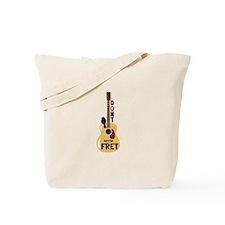 Dont Fret Tote Bag