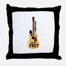 Dont Fret Throw Pillow
