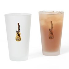 Dont Fret Drinking Glass