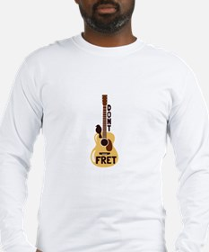 Dont Fret Long Sleeve T-Shirt