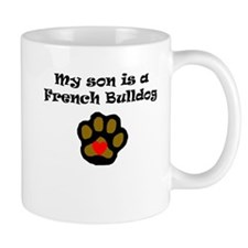 My Son Is A French Bulldog Mugs