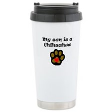 My Son Is A Chihuahua Travel Mug
