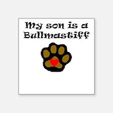 My Son Is A Bullmastiff Sticker