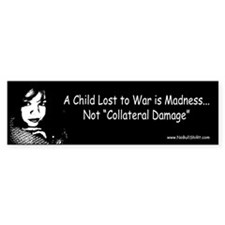 Not Collateral Damage Bumper Bumper Sticker