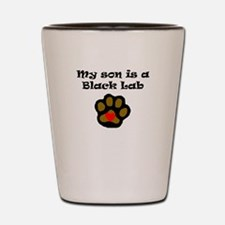 My Son Is A Black Lab Shot Glass