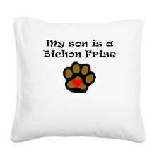 My Son Is A Bichon Frise Square Canvas Pillow