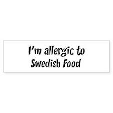 Allergic to Swedish Food Bumper Bumper Sticker