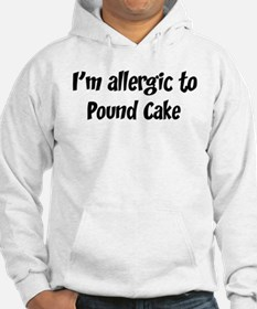 Allergic to Pound Cake Hoodie