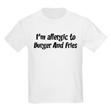Allergic to Burger And Fries T-Shirt