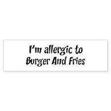 Allergic to Burger And Fries Bumper Bumper Sticker