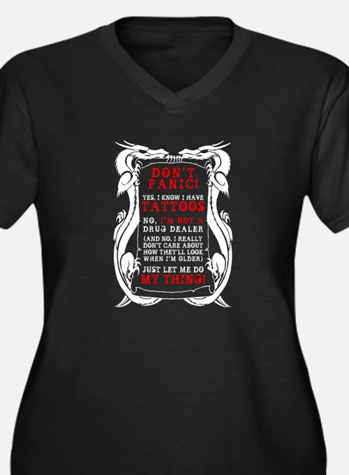Don't panic! Yes, I know I have TATTOOS Women's Pl