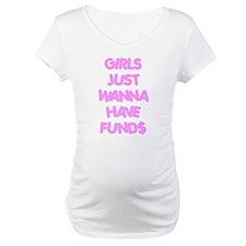 Girls Just Wanna Have Funds Shirt