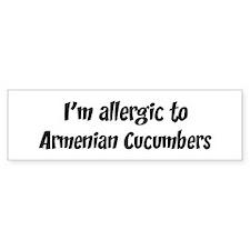 Allergic to Armenian Cucumber Bumper Bumper Bumper Sticker