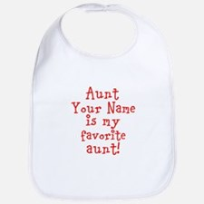 Aunt (Your Name) Is My Favorite Aunt Bib