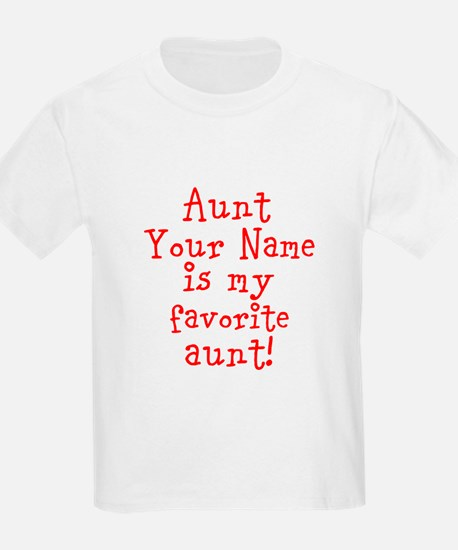 Aunt (Your Name) Is My Favorite Aunt T-Shirt