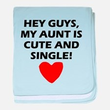 My Aunt Is Cute And Single baby blanket